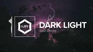 Soul Desire - Dark Light [HD]