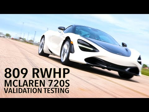 809 RWHP Hennessey McLaren 720S Validation Testing