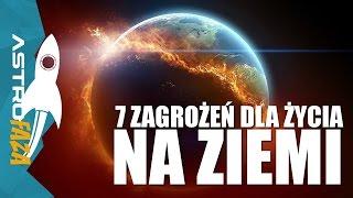 7 zagrożeń dla życia na Ziemi - AstroFaza
