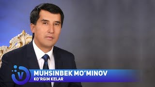 Muhsinbek Mo'minov - Ko'rgim kelar | Мухсинбек Муминов - Кургим келар (music version) 2018