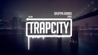 Oniix - Droppin Bombs