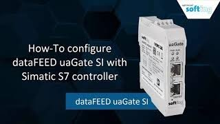 How To configure uaGate SI with Siemens SIMATIC S7 controller
