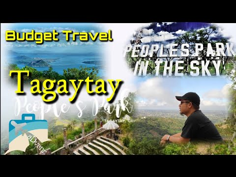 [Travel on a Budget] Where to go in Tagaytay | People's Park in the Sky