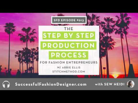 SFD013: The Step by Step Production Process for Fashion Design Entrepreneurs