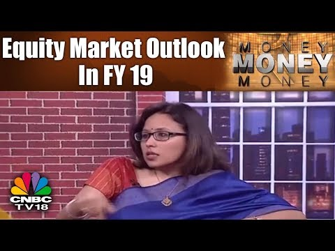 MONEY MONEY MONEY | Fallout Of Rising Interest Rates: Equity Market Outlook in FY 19 | CNBC TV18