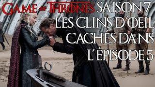 Game of Thrones saison 7 : les clins d