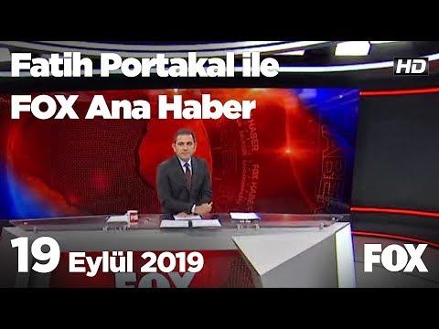 19 Eylül 2019 Fatih Portakal ile FOX Ana Haber
