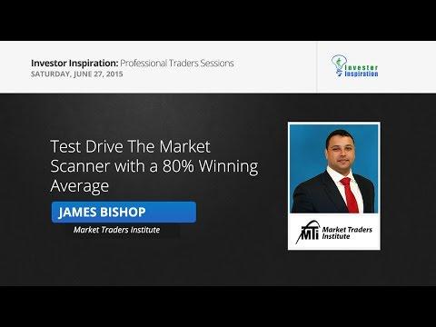 Test Drive The Market Scanner with a 80% Winning Average   James Bishop