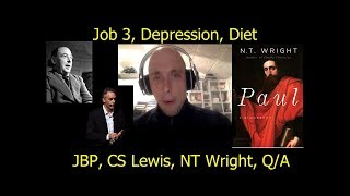 Job 3: Diet, Depression, Jordan Peterson, CS Lewis, NT Wright, Apostle Paul