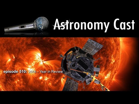 Astronomy Cast Ep. 510:  2018 - Year in Review