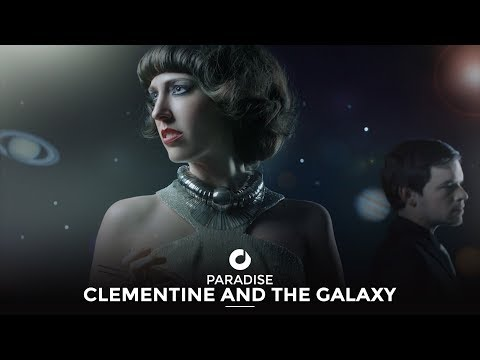 Clementine And The Galaxy - Paradise