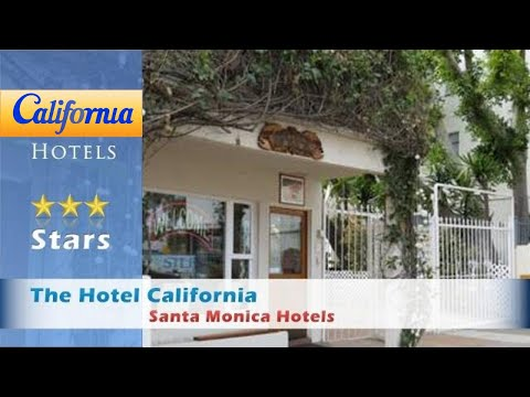 The Hotel California, Santa Monica Hotels - California
