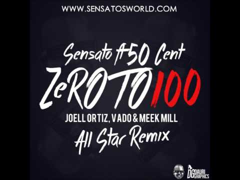 Sensato ft Meek Mill, G-Unit, Joell Ortiz & Vado - 0 To 100 (All Star Remix)