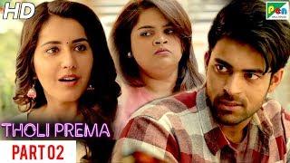 Tholi Prema   New Romantic Hindi Dubbed Full Movie   Part 02   Varun Tej, Raashi Khanna
