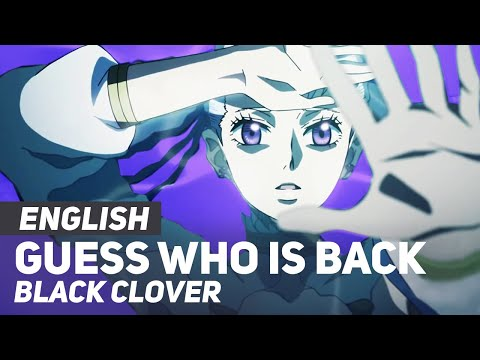 """Black Clover - """"Guess Who Is Back"""" (Opening 4) 