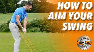 HOW TO CORRECTLY 'AIM YOUR SWING'