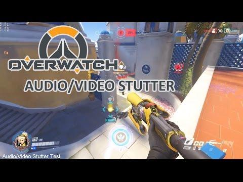 Overwatch Audio/Video Stutter (resolved)