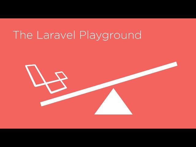The Laravel Playground