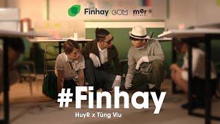 #Finhay - HuyR x Tùng Viu | OFFICIAL MUSIC VIDEO