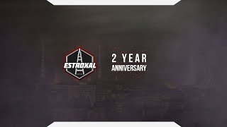 2 Year Anniversary - Estroxal
