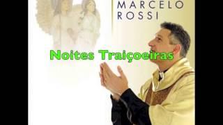 Noites Traiçoeiras Padre Marcelo Rossi