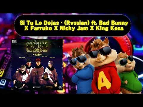 Si Tu Lo Dejas - (Rvssian) ft. Bad Bunny X Farruko X Nicky Jam X King Kosa (Alvin y las Ardillas)