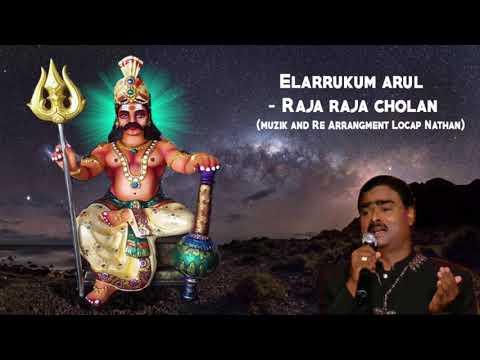 Elarrukum Arul - Raja Raja Cholan (Muzik & Re Arrangement Locap Nathan)