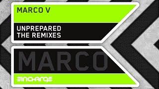 Marco V - Unprepared (Marcel Woods Remix)