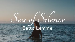 Betta Lemme - Sea of Silence [Lyric Video]