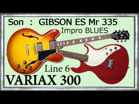 VARIAX 300 Démo GIBSON ES 335 signature Mr 335  Improvisation BLUES Jean Luc LACHENAUD.wmv