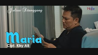 Maria - Julius Sitanggang  [OFFICIAL MUSIC VIDEO]