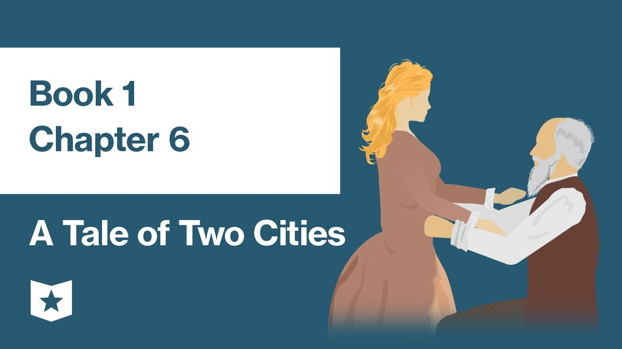 A Tale Of Two Cities By Charles Dickens  Book 1, Chapter 6 - Youtube