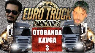 Otobanda Kavga 3 | Euro Truck Simulator 2 Türkçe Multiplayer