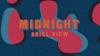 Ariel View - Midnight (Full Album Stream)
