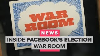 Step inside Facebook's election war room