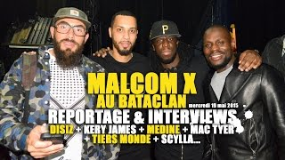 Le concert Malcom X : reportage & interviews de Disiz, Kery James, Médine, Mac Tyer…
