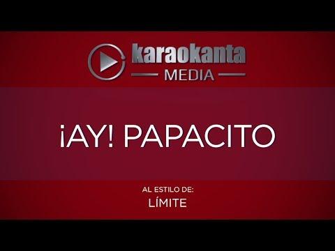 Karaokanta - Límite - Ay! papacito