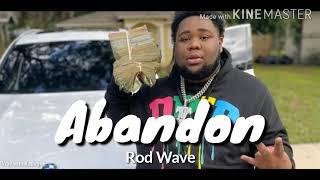 ABANDON - ROD WAVE (LYRICS)