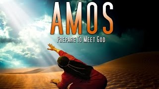 An overview of the book of Amos
