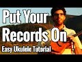 Corinne Bailey Rae  - Put Your Records On - Ukulele Tutorial - Chords, Strumming Pattern, Tabs