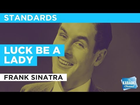 "Luck Be A Lady in the Style of ""Frank Sinatra"" with lyrics (no lead vocal)"