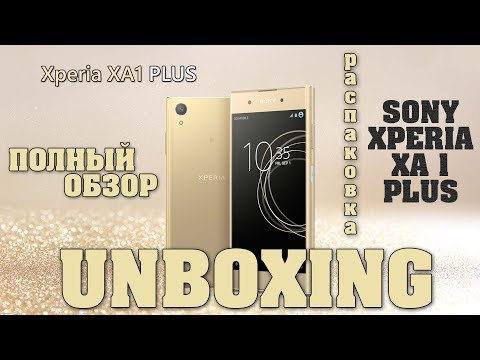 Полный обзор и Unboxing Sony Xperia XA1 Plus Dual (G3412)