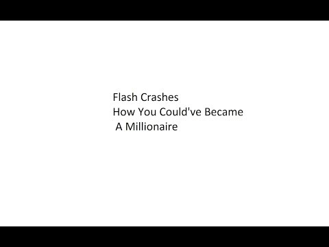 Flash Crashes - How You Could've Became A Millionaire