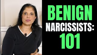 BENIGN Narcissists: Everything you need to know (Part 1/2)