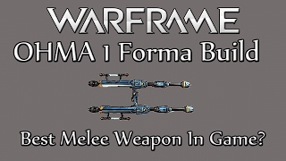 Warframe PS4 - Ohma 1 Forma Build, BEST MELEE WEAPON IN GAME?