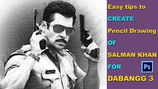 How to make Pencil Drawing from a Photo in Photoshop | Salman Khan in Dabangg 3 | Sketch Easily