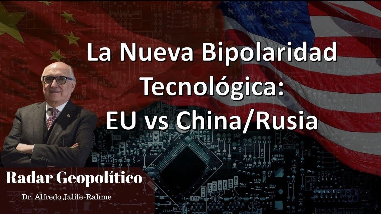 La Nueva Bipolaridad Tecnológica: EU vs China/Rusia | Radar Geopolítico | Alfredo Jalife