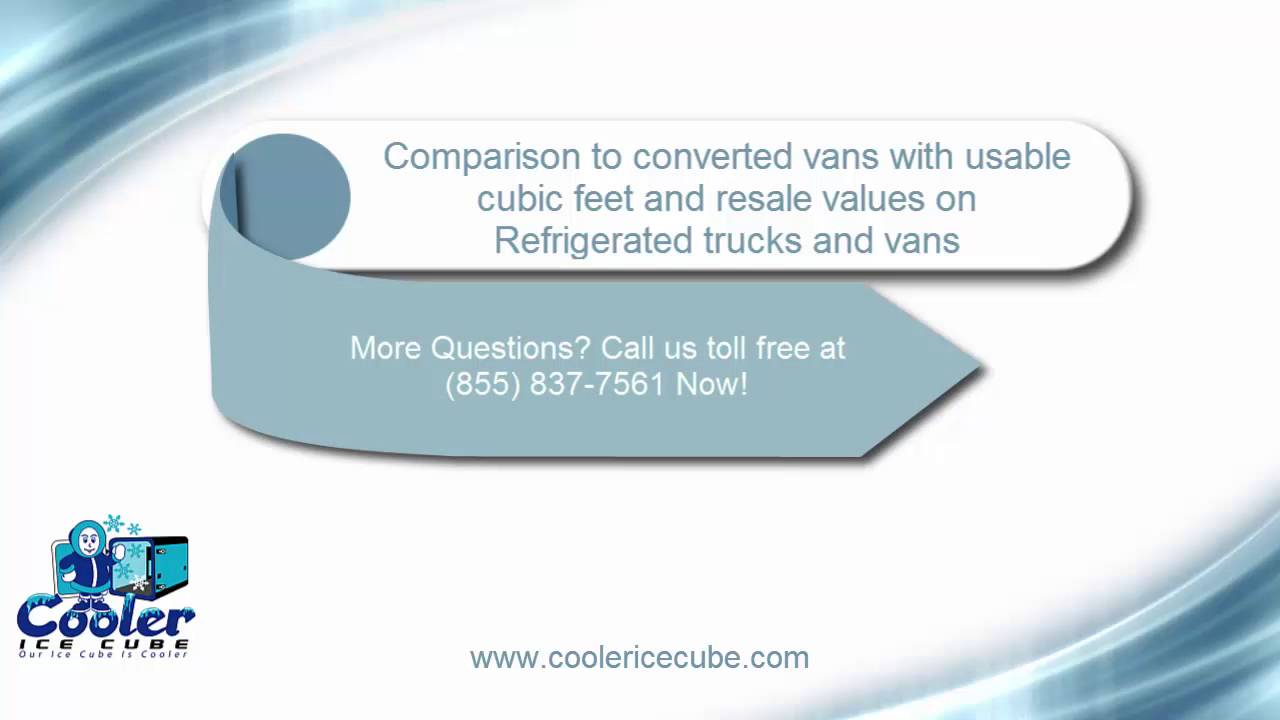 Cooler Ice Cube Compared To Refrigerated Truck Or Van Conversions