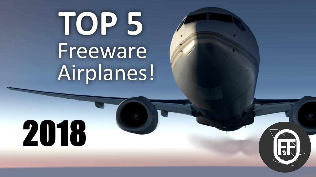[X Plane 11] 2018 Top 5 Must Have Aircrafts for X-Plane