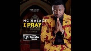 Mc Galaxy - I Pray (Audio)
